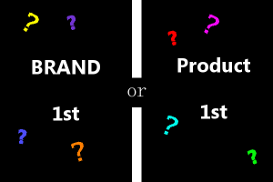 brand or product first 300x200 Which came first, the product or the brand?